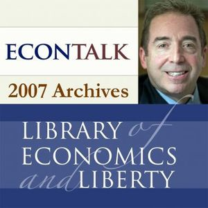 EconTalk Archives, 2007