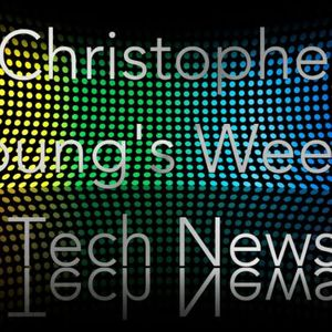 Christopher Young's Weekly Tech News