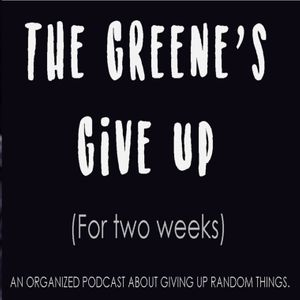 The Greene's Give Up Podcast Image
