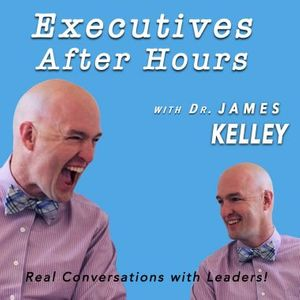 Executives After Hours: Real conversations with leaders! Podcast Image