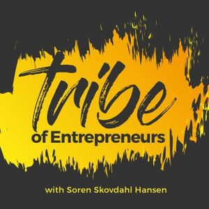 Tribe Of Entrepreneurs | Soren S Hansen chat with entrepreneurs who share their journey from struggle to success