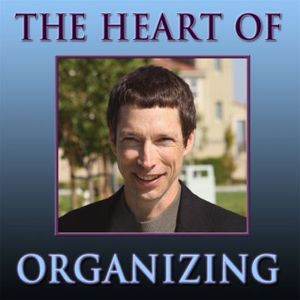 The Heart of Organizing Podcast Image