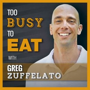 Too Busy To Eat: Helping busy people achieve optimal health Podcast Image