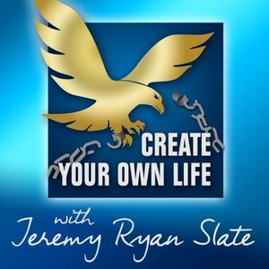 Create Your Own Life with Jeremy Ryan Slate | Breaking the Chains of Ordinary