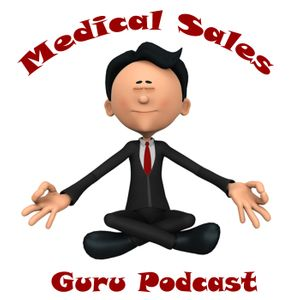 Medical Sales Guru Podcast Podcast