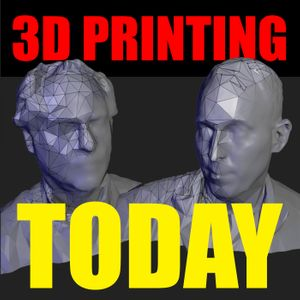 3D Printing Today Podcast