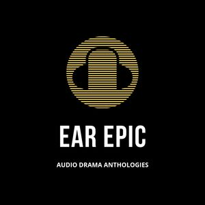 Ear Epic - Audio Drama Anthologies Podcast Image