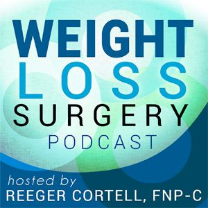 Weight Loss Surgery Podcast - Bariatric / Lap Band / RYGB / Gastric Bypass / Vertical Sleeve Gastrectomy