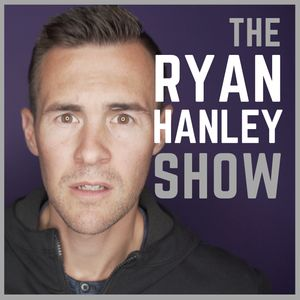 The Ryan Hanley Show Podcast