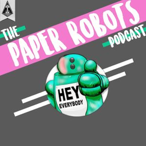 The Paper Robots Podcast