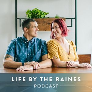 Life by the Raines Podcast