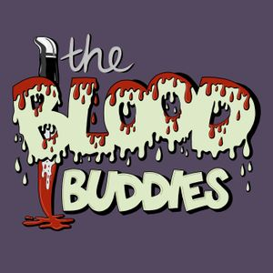 The Blood Buddies: Horror Podcast