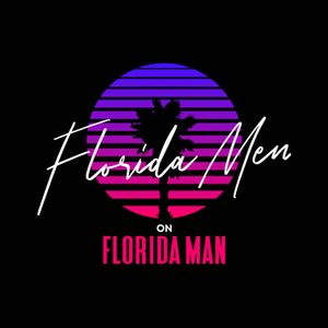 Florida Men on Florida Man