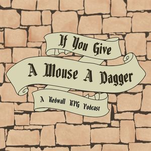 If You Give A Mouse A Dagger Podcast