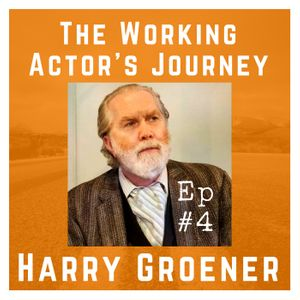 Ep #4: 3x Tony Nominee Harry Groener on Versatility and Learning Lines Quickly