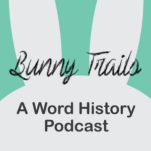 Bunny Trails: A Word History Podcast