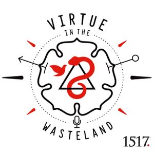 Virtue in the Wasteland Podcast