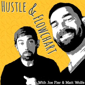 The Hustle & Flowchart Podcast