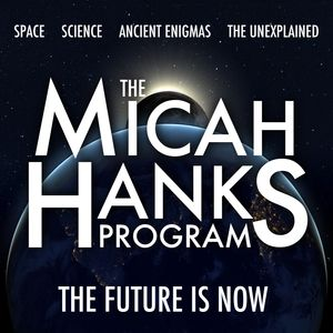The Micah Hanks Program Podcast Image