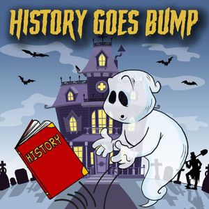 History Goes Bump Podcast Podcast Image