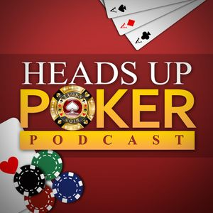 Heads Up Poker Podcast Podcast