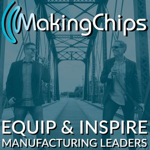 MakingChips | Equipping Manufacturing Leaders