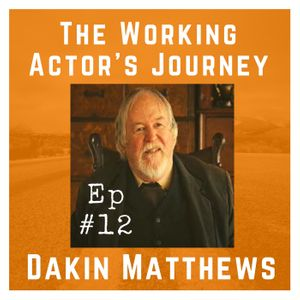 Ep #12: Dakin Matthews on Acting the Classics and Your Artistic Family