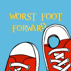 Worst Foot Forward Podcast Image