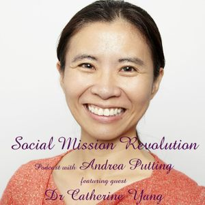 Dr Catherine Yang - Embracing Social Mission in Business