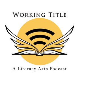 Working Title: A Literary Arts Podcast Podcast