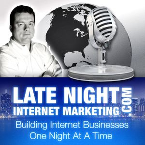 Late Night Internet Marketing with Mark Mason -- Affiliate Marketing Tips, Online Business Advice, Email Marketing and SEO