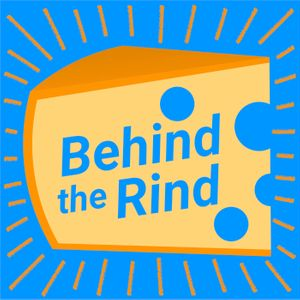 Behind the Rind: The Story & Science of Cheese