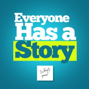Everyone Has A Story Podcast Image