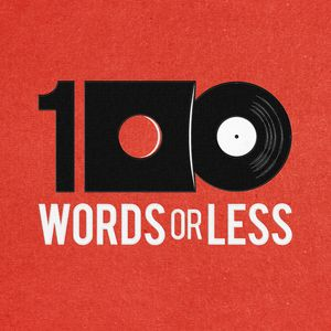 100 Words Or Less: The Podcast Podcast Image