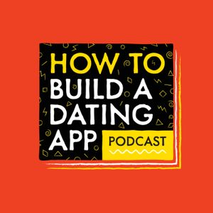 How To Build A Dating App Podcast Image