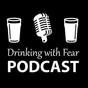 Drinking with Fear Podcast Image
