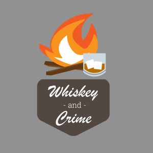 Whiskey and Crime Podcast