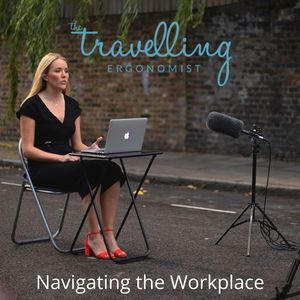 Navigating the Workplace with The Travelling Ergonomist  Podcast Image