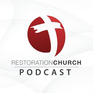 Restoration Church Podcast Podcast Image