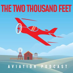 The Two Thousand Feet Aviation Podcast Podcast Image