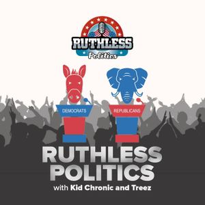 Ruthless Politics w/ Kid Chronic & Treez