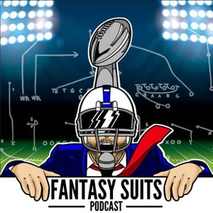 Fantasy Suits - Fantasy Football Podcast Podcast