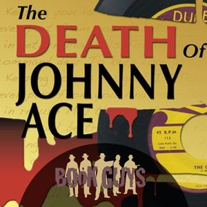 CLASSIC: The Death Of Johnny Ace