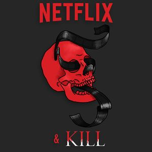 Netflix and Kill Podcast Image