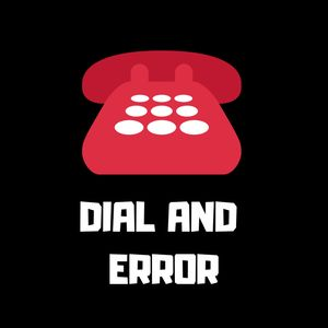 Dial and Error