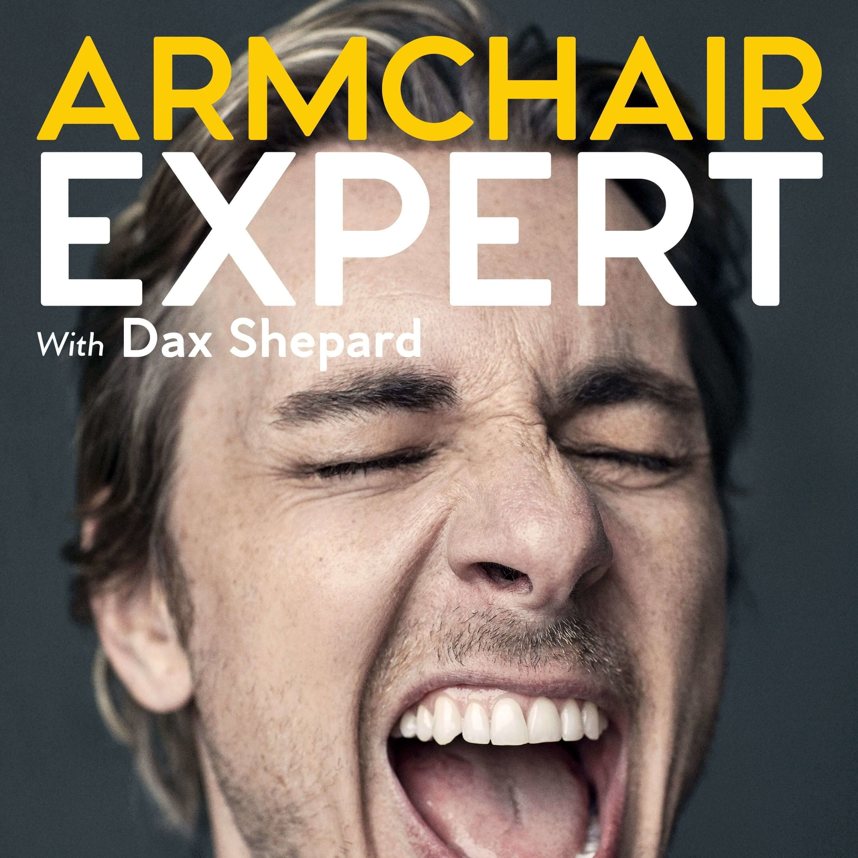Armchair Expert with Dax Shepard